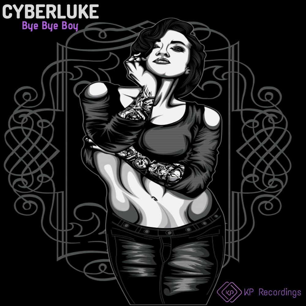 Cyberluke - Bye Bye Boy KP Recordings